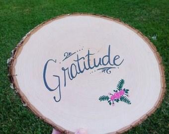 Gratitude - rustic wood slice painting, inspirational