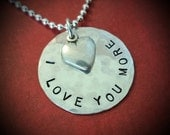 "I Love You More Hand Stamped Sterling Silver Necklace - 3/4"" Sterling Silver Disc with Heart Charm"