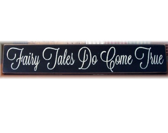 Fairy Tales Do Come True wood sign