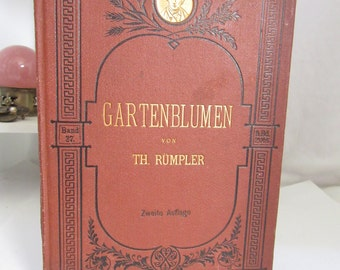 Garden Blooms By Th Rumpler Published 1888 German GARTENBLUMEN  Fantastic Very Rare Copy in Good Condition