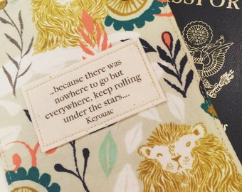 Passport Cover, ...because there was nowhere to go but everywhere...Kerouac quote,  family passport case
