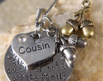 Cousin to Cousin we will Always Be, A Couple of nuts off The Family Necklace w/Heart and Nut charm