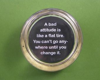 Bad Attitude Quote, Change Quote, Round Paperweight, Glass Paperweight, Quote Paperweight, Black and Gold, Desk Accessory, Home Decor