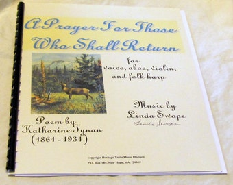 A Prayer For Those Who Shall Return, WW1 soldiers, Katharine Tynan poem set to music