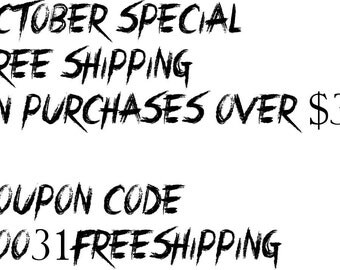 October Special  FREE SHIPPING on orders over 30 dollars