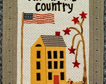 This Is My Country by Norma Whaley Timeless Traditions Quilt Pattern - Wool Applique