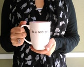 Mug - Be a Good Day Two Tone Cup