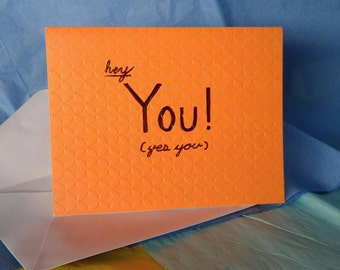Card: Hey You! (yes you)