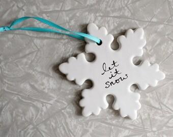 let it snow ornament, ceramic ornament, handwritten, christmas ornament, white winter snow, snowflake ornament, cursive script, holiday