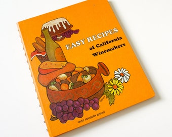 Vintage 1970s Cookbook / Easy Recipes of California Winemakers 1970 VGC Hc / Collected and Published by Wine Advisory Board of San Francisco