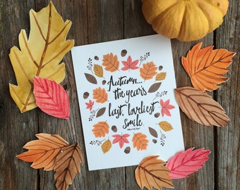 Autumn the year's last, loveliest smile, Happy Fall, Seasonal Decor, Illustration, Fall Decoration, Art Print, leaves