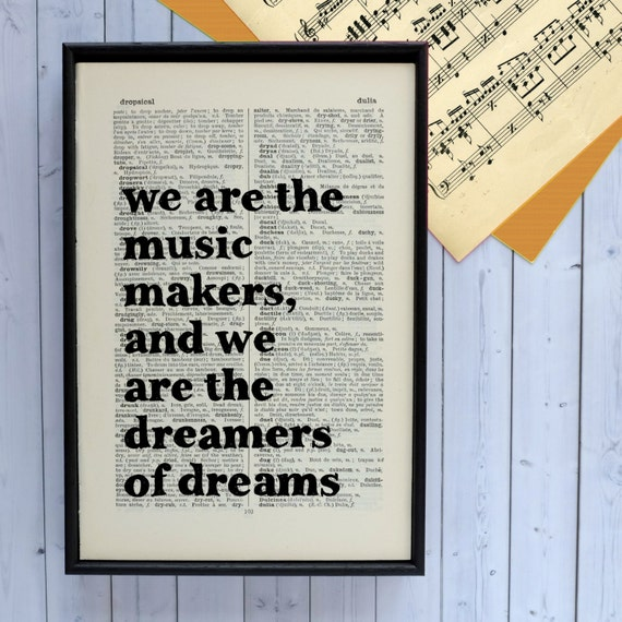 Music Lover Gift - We are the Music Makers and we are the Dreamers of Dreams' - Willy Wonka - Quote Print - Inspirational Quote - Gift