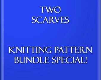 Two Knitting Patterns DIY Bundle Special Scarf Tutorials Easy Scarf Pattern Sell What You Make 2 Files 2 Styles Instant Download 2 PDF Files