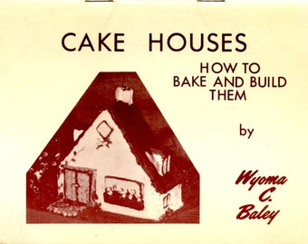 Cake Houses How to Bake and Build Them Pudding Pound Cakes Fudge Filling Candy Embellishments Frosting Decorated Cottage Cook Book Pamphlet