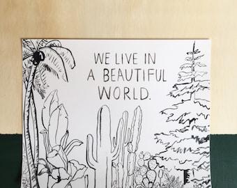 We live in a beatiful world, botanical print