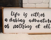 Life is a Daring Adventure CUSTOMIZABLE Handmade Wood Sign