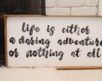 Life is a Daring Adventure CUSTOMIZABLE Handmade Wood Sign