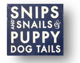 Snips and Snails and Puppy Dog Tails 17x18