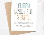 Girlfriend Birthday Card / Friend Birthday / Sister Birthday / Funny Birthday Card / Funny Beautiful Smart
