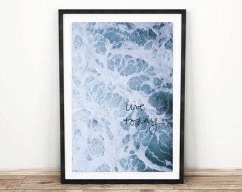PRINTABLE wall art. Sea foam Live Today. Ocean print 8x10 and 11x14. botanical, blue, room decor, modern, tropical, water, sea, beach decor