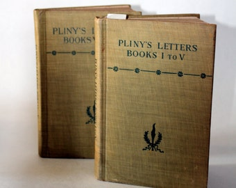 Pliny's Letters Volume 1 & 2. Books I-V and VI-X. 1931. The Letters of Pliny the Younger. David McKay CO. Melmoth's Translation. Bosanquest