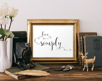 Instant.  8x10 and 5x7. Live Simply. Printable Wall Art, Home Decor. Art Sign. Inspirational Quote Art.