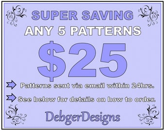 SUPER SAVING - 5 Pattern Tutorials for 25 Dollars