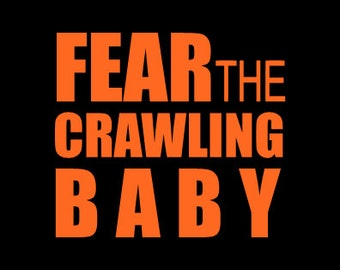 Fear the crawling baby iron on vinyl decal