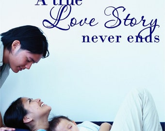 A True Love Story Never Ends.....Bedroom Wall Decal Removable Love Wall Sticker Lettering