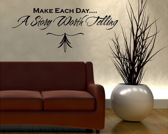 Make Each Day A Story Worth Telling... Inspiring Wall Quotes Sayings Words Art Removable Home Wall Decal