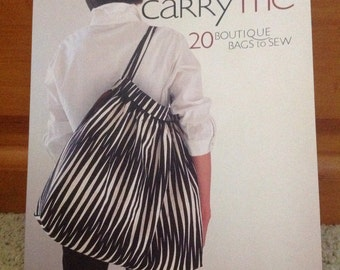 Carry me - 20 Boutique Bags to Sew