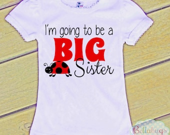 I'm going to be a  Big Sister - Bodysuit or Tshirt - Girl Shirt - Ladybug - New Baby