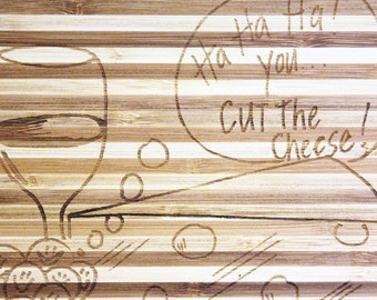 You Cut the Cheese - Cutting Board - Funny Kitchen Decor