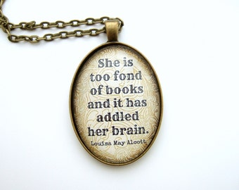Literary Necklace-Louisa May Alcott-She Is Too Fond of Books-Literary Quote Necklace-Quote Jewelry UK-Gift For Book Lover