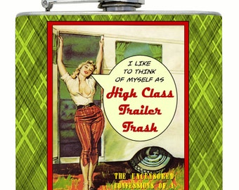 Funny Hip Flask Gift High Class Trailer Trash Mobile Home Joke Makes A Great