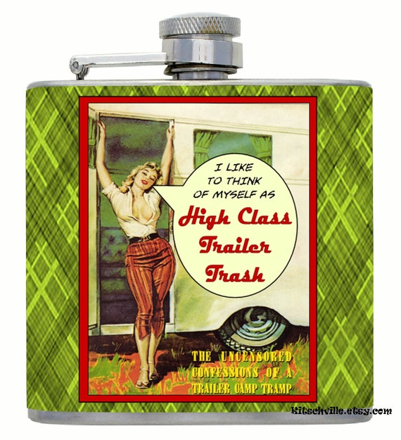 Funny Hip Flask Gift High Class Trailer Trash Mobile