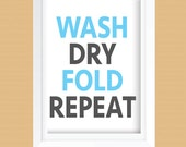 Wash, Dry, Fold, Repeat Laundry Room Art Print - Laundry Room Decor - Instant Download - Dark Gray and Light Blue - 8x10 and 11x14