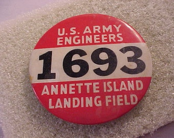 Vintage Pinback Button - US Army Engineers Annette Island Landing Field