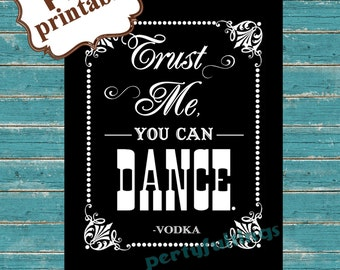 Instant DOWNLOAD--- BLACK--- 8x10 ---You Can Dance ---Printable PDF File