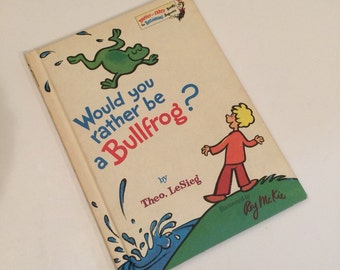 Would you rather be a Bullfrog? by Theo. LeSieg 1975 Bright and Early Books for Beginning Readers