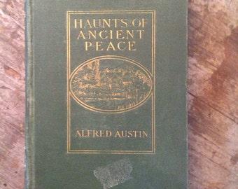 1902 Alfred Austin Haunts of Ancient Peace book