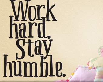 Work Hard, Stay Humble Inspirational Decal | Wall Decal Quote | Wall Sticker Quote | Wall Words Art | Inspirational Wall Decor (0172c2v)