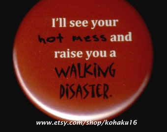 Hot Mess and Walking Disaster Button