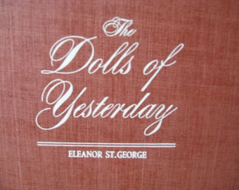 The Dolls of Yesterday by Eleanor St George 1948 illustrated Hardcover with Dust Jacket
