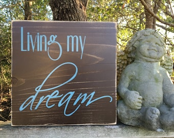 Living the dream sign, Living my dream sign, 9.25x9.25, Rustic Sign