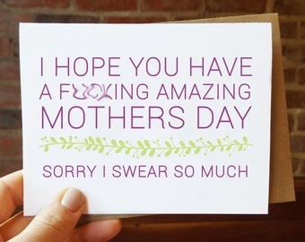 Funny Mothers Day Card - F*cking Amazing Mothers Day - Sorry I swear so much