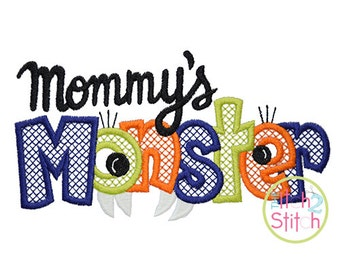 Mommy's Monster Embroidery Design For Machine Embroidery, INSTANT DOWNLOAD now available