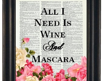 BOGO SALE All I Need Is Wine And Mascara Dictionary Art Book Page A HHP Original Quote Prints Sayings Wall Art