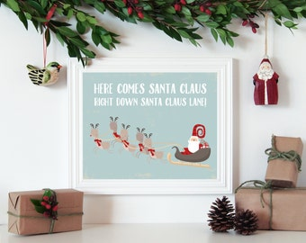 Here Comes Santa Claus | Merry Christmas | Christmas Decor | Happy Holidays | Holiday Art | Wall Art | 5x7 | 8x10 | 11x14 | 16x20