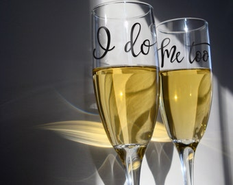 NEW - Champagne Glasses - set of 2 - I Do - Me Too - Wedding
